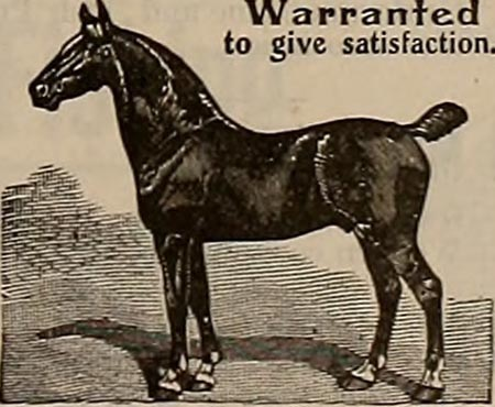 "Sepia-toned drawing of a dark horse in profile, with the words ""Warranted to give satisfaction"" printed top right."