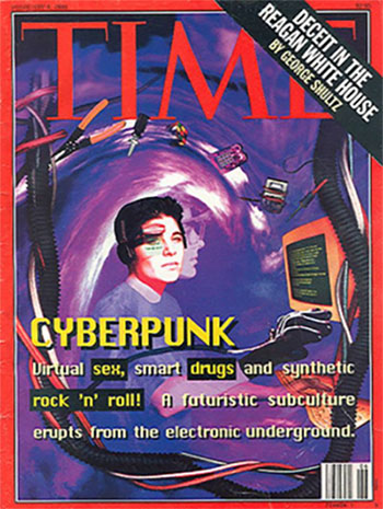 """Time Magazine cover with the headling """"Cyberpunk: Virtual sex, smart drugs, and synthetic rock 'n' roll! A futuristic subculture erupts from the electronic underground."""""""