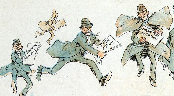 """Historical-looking cartoon of men in suits and bowler hats running around with paper labelled """"fake news,"""" """"humbug news,"""" and """"cheap sensation""""."""