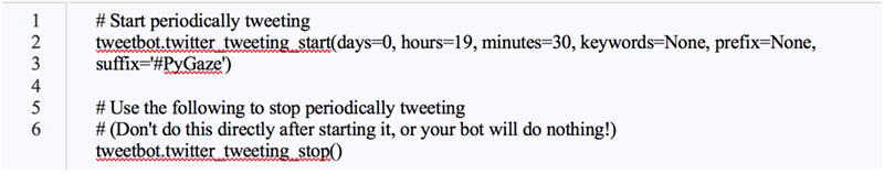 """Two lines of code with comments: above first line of code it says """"Start periodically tweeting"""" and above the second line it says """"use the following to stop periodically tweeting,"""" and """"(Don't do this directly after starting it, or your bot will do nothing!)"""""""