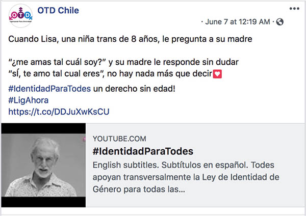 "A Facebook post from OTD Chile that translates to: When Lisa, an 8 year old trans girl, asked her mother ""Do you love me just the way I am? and her mother responded without question ""Yes, I love you just the way you are,"" there nothing more to say. #IdentityForEveryone, a right that knows no age!"