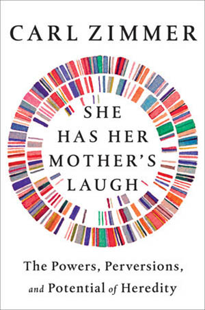 Cover of She Has He Mother's Laugh: The Powers, Perversions, and Potential of Heredity.
